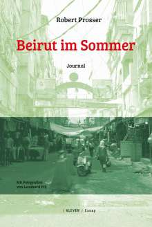 Robert Prosser: Beirut im Sommer, Buch