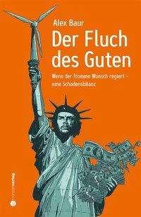 Baur Alex: Der Fluch des Guten, Buch