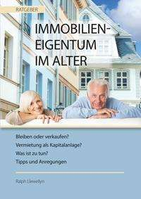Ralph Llewellyn: Ratgeber: Immobilieneigentum im Alter, Buch