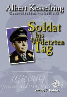Albert Kesselring: Soldat bis zum letzten Tag, Buch