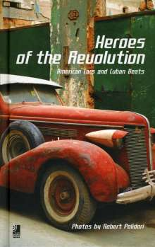 Trio Tesis: Heroes Of The Revolution - American Cars And Cuban Beats, CD