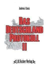 Andreas Clauss: Das Deutschland Protokoll 02, Buch