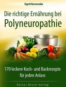 Sigrid Nesterenko: Die richtige Ernährung bei Polyneuropathie, Buch