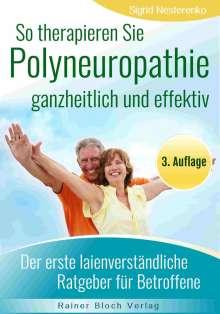 Sigrid Nesterenko: So therapieren Sie Polyneuropathie - ganzheitlich und effektiv, Buch