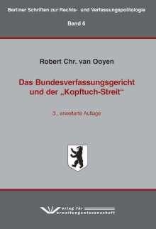 """Robert C. van Ooyen: Das Bundesverfassungsgericht und der """"Kopftuch-Streit"""", Buch"""