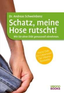 Andreas Schweinbenz: Schatz, meine Hose rutscht!, Buch