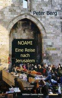 Peter Berg: NOAMI - Eine Reise nach Jerusalem, Buch