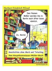 Herbert Friedrich Witzel: Das Hauptkommissar-Müller-Buch, Buch