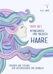 Vicky Bo: Vicky Bo's Mitmachbuch und Malbuch - HAARE, Buch