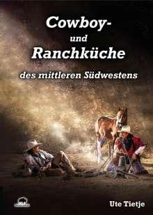 Ute Tietje: Cowboy- und Ranchküche des mittleren Südwestens, Buch