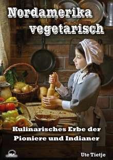 Ute Tietje: Nordamerika vegetarisch, Buch