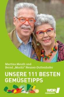 Bernd Neuner-Duttenhofer: Unsere 111 besten Gemüsetipps, Buch