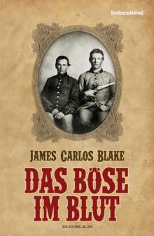 James Carlos Blake: Das Böse im Blut, Buch
