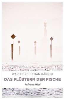 Walter Christian Kärger: Das Flüstern der Fische, Buch