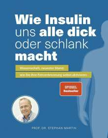 Stephan Martin: Wie Insulin uns alle dick oder schlank macht, Buch
