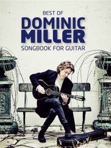 Dominic Miller: Best Of Dominic Miller - Songbook For Guitar, Noten