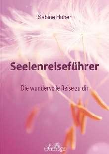 Sabine Huber: Seelenreiseführer, Buch