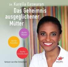 Karella Easwaran: Das Geheimnis ausgeglichener Mütter, MP3-CD