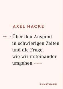 Axel Hacke: Über den Anstand in schwierigen Zeiten und die Frage, wie wir miteinander umgehen, Buch