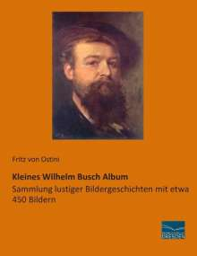 Fritz von Ostini: Kleines Wilhelm Busch Album, Buch