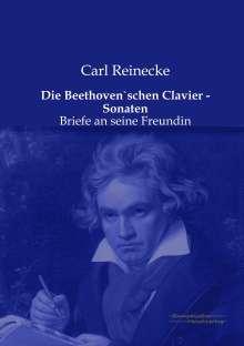 Carl Reinecke: Die Beethoven`schen Clavier - Sonaten, Buch