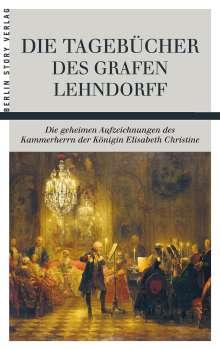 Ernst Ahasverus Heinrich Lehndorff: Die Tagebücher des Grafen Lehndorff, Buch