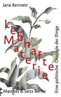 Jane Bennett: Lebhafte Materie, Buch
