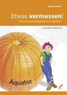 Edwin Fischer: Etwas vermessen!, Buch