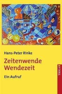 Hans-Peter Rinke: Zeitenwende - Wendezeit, Buch