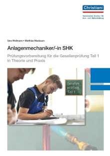Uwe Wellmann: Anlagenmechaniker/-in SHK, Buch