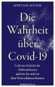 Miryam Muhm: Die Wahrheit über Covid-19, Buch