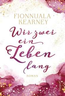 Fionnuala Kearney: Wir zwei ein Leben lang, Buch