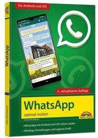 Christian Immler: WhatsApp - optimal nutzen - 4. Auflage - neueste Version 2021 mit allen Funktionen erklärt, Buch