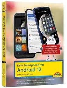Christian Immler: Dein Smartphone mit Android 12, Buch