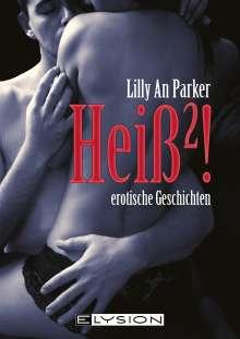 Lilly An Parker: Heiß2, Buch