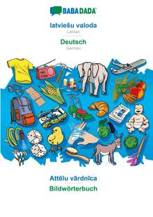 Babadada Gmbh: BABADADA, latvieSu valoda - Deutsch, Attelu vardnica - Bildwörterbuch, Buch