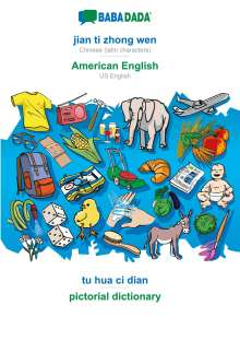 Babadada Gmbh: BABADADA, jian ti zhong wen - American English, tu hua ci dian - pictorial dictionary, Buch