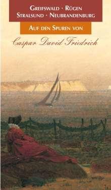 Wolf-Dietmar Stock: Auf den Spuren von Caspar David Friedrich, Buch