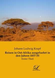 Johann Ludwig Krapf: Reisen in Ost-Afrika ausgefuehrt in den Jahren 1837-55, Buch