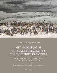 Suzane von Seckendorff: Mit Napoleon im Russlandfeldzug 1812 Chronik. Chronik eines Desasters, Buch
