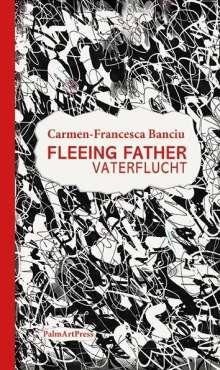 Carmen-Francesca Banciu: Fleeing Father, Buch