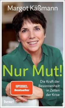 Margot Käßmann: Nur Mut! - Die Kraft der Besonnenheit in Zeiten der Krise, Buch
