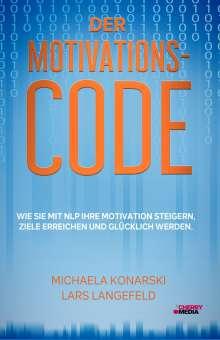 Michaela Konarski: Der Motivations-Code - Wie Sie mit NLP Ihre Motivation steigern, Ziele erreichen und glücklich werden, Buch