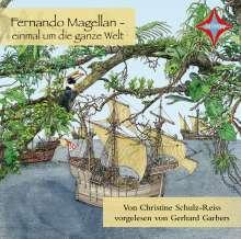 Christine Schulz-Reiss: Fernando Magellan einmal um die ganze Welt, CD