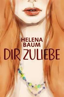 Helena Baum: Dir zuliebe, Buch