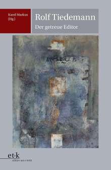 Rolf Tiedemann - Der getreue Editor, Buch