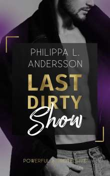 Philippa L. Andersson: Last Dirty Show, Buch
