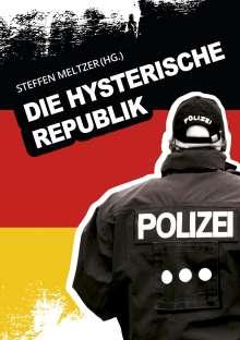 Wolfgang phil. Geist: Die hysterische Republik, Buch