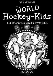 Sabine Hahn: The WORLD Hockey-Kids, Buch