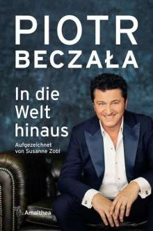Piotr Beczala: In die Welt hinaus, Buch